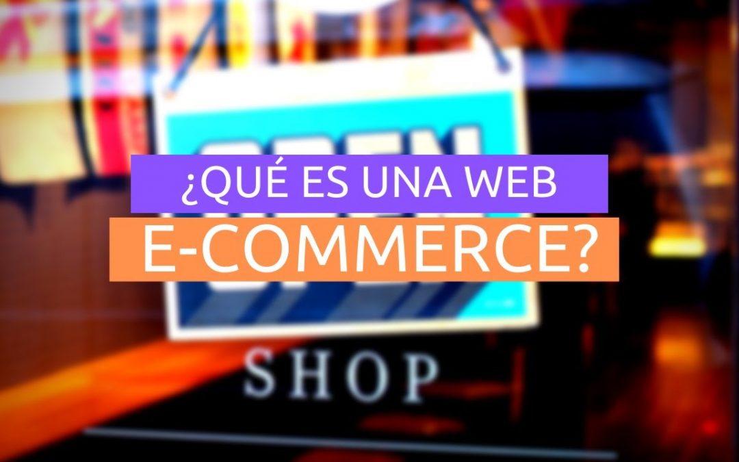 ¿Qué es una Web E-Commerce?