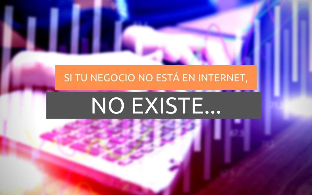 Si no estás en internet… no existes