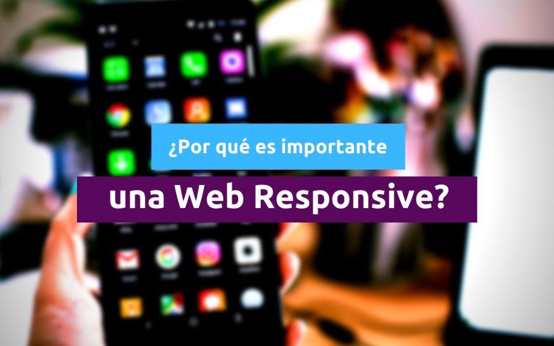 ¿Por qué es importante una Web Responsive?
