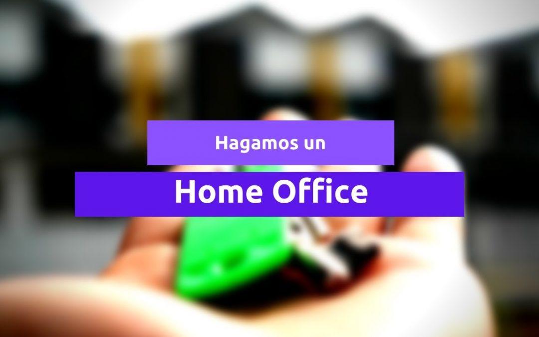 Hagamos un Home Office